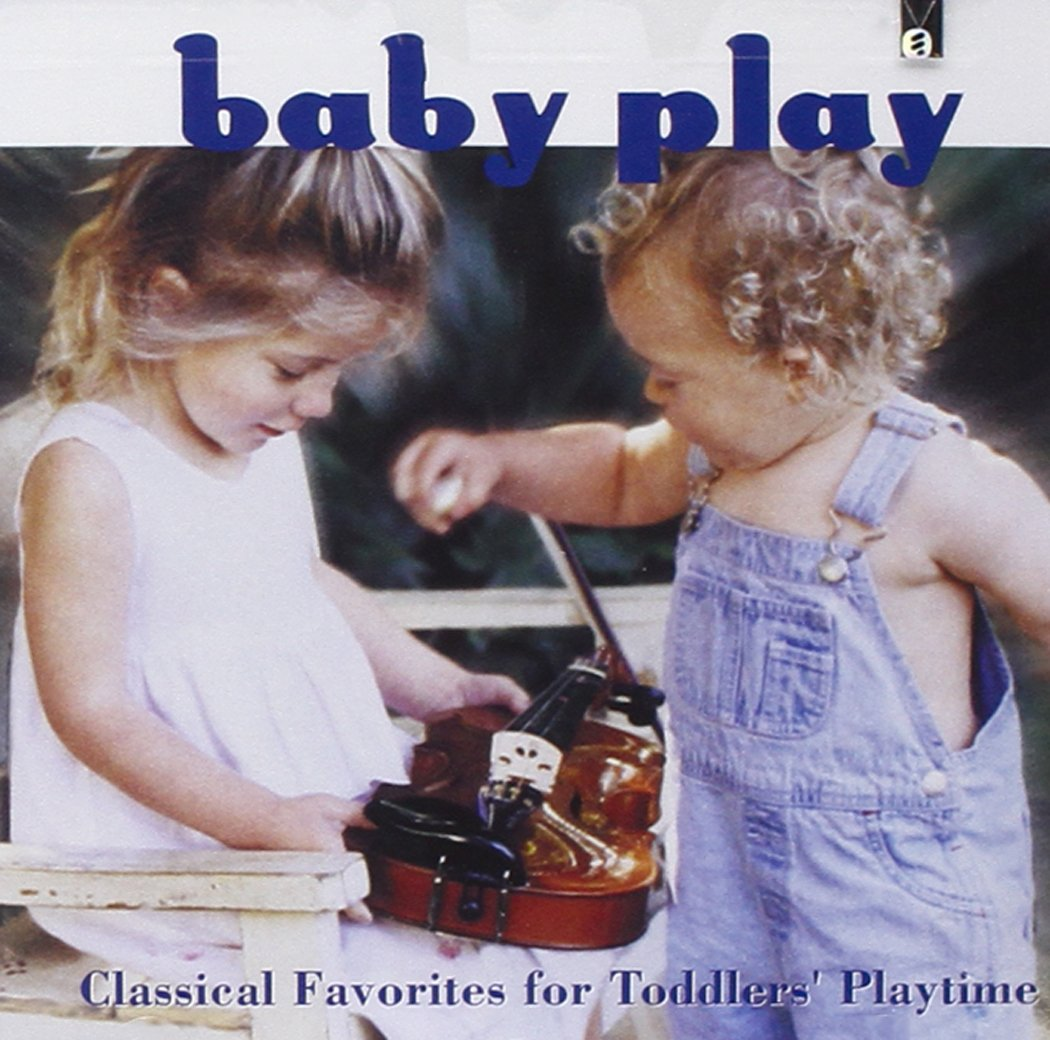 Baby Play: Classical Favorites For Toddler's Playtime