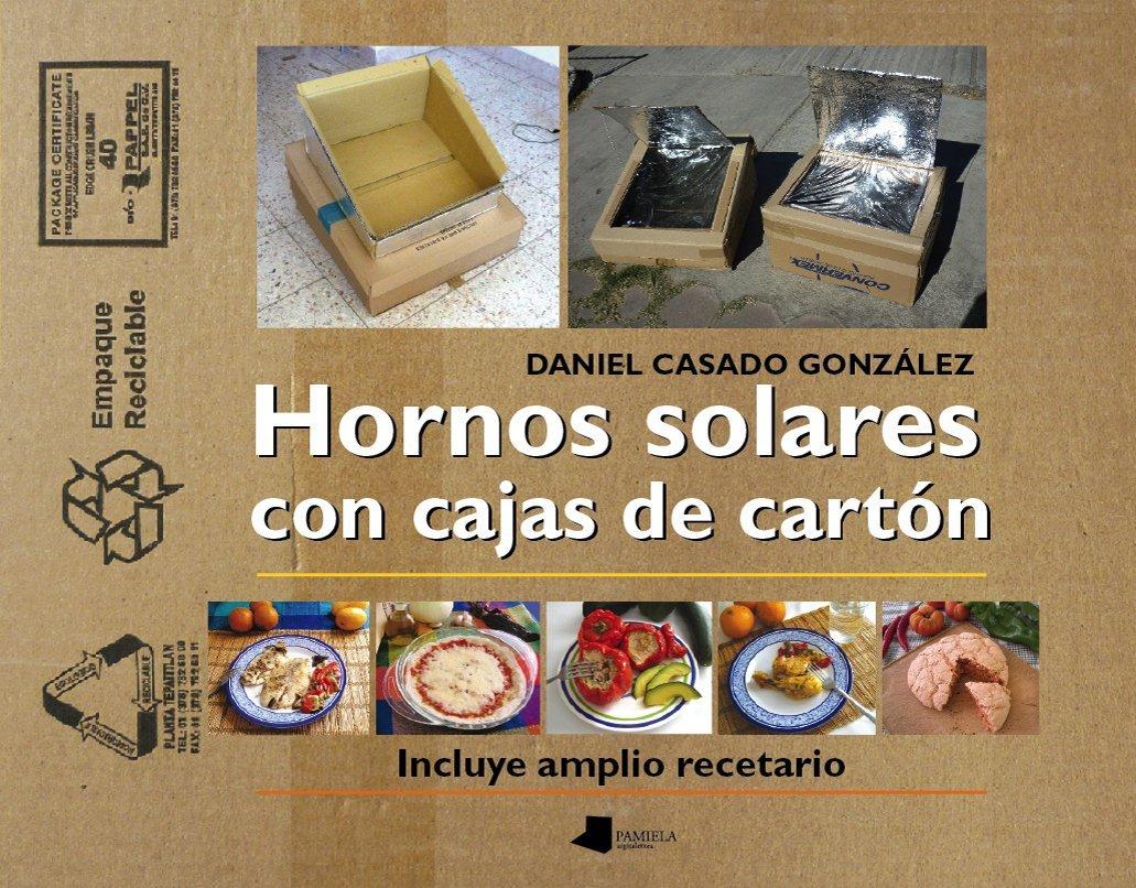 Hornos Solares Con Cajas De Cartón (Ecología): Amazon.es: Daniel Casado González: Libros