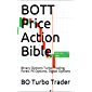 BOTT Price Action Bible by BO Turbo Trader: Binary Options Turbo Trading, Forex, FX Options, Digital Options