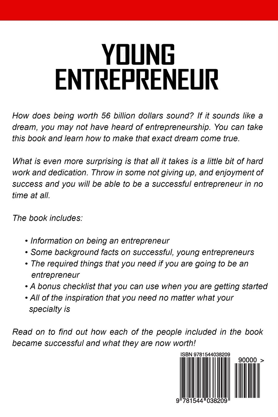 Young Entrepreneur: The Stories Of Eight Successful Young Entrepreneurs,  How They Became Successful And What You Can Do To Be Just As Successful As  They ...