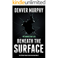 Beneath the Surface: Absolutely gripping British crime fiction (The DC Ruby Knight Investigations Book 3)