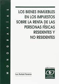 Los bienes inmuebles en los impuestos sobre la renta de las personas físicas residentes y no…