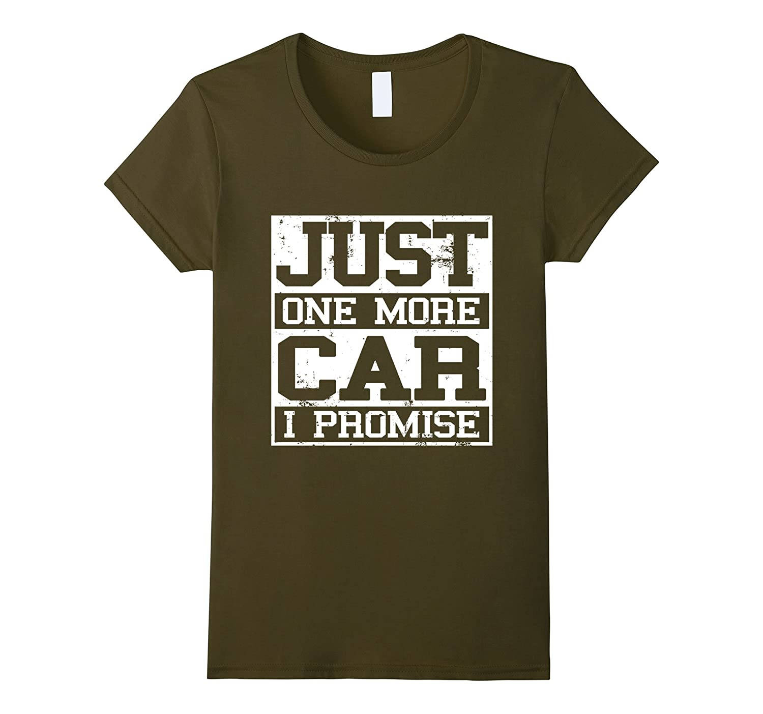 Just One More Car I Promise Muscle Car Truck Lover T-Shirt