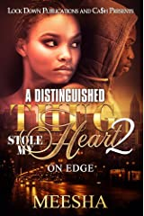 A Distinguished Thug Stole My Heart 2: On Edge (A Distinguished Gentleman Stole My Heart) Kindle Edition