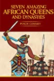 Seven Amazing African Queens and Dynasties: Bring me the head of the Roman Emperor (10) (Real African Writers)