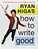 Ryan Higa s How to Write Good