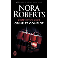 Lieutenant Eve Dallas (Tome 47) - Crime et complot (French Edition)