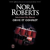 Lieutenant Eve Dallas (Tome 47) - Crime et complot (French Edition)