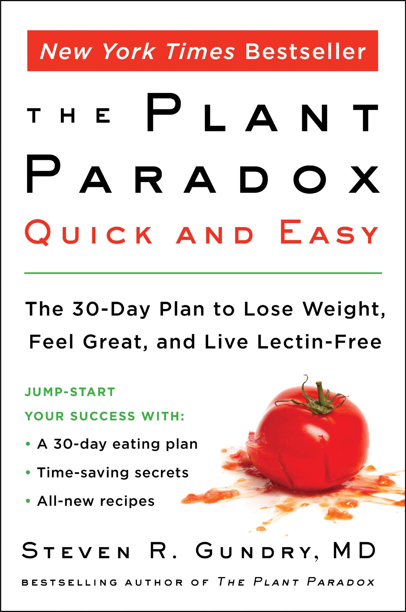 The Plant Paradox Quick And Easy  The 30 Day Plan To Lose Weight Feel Great And Live Lectin Free