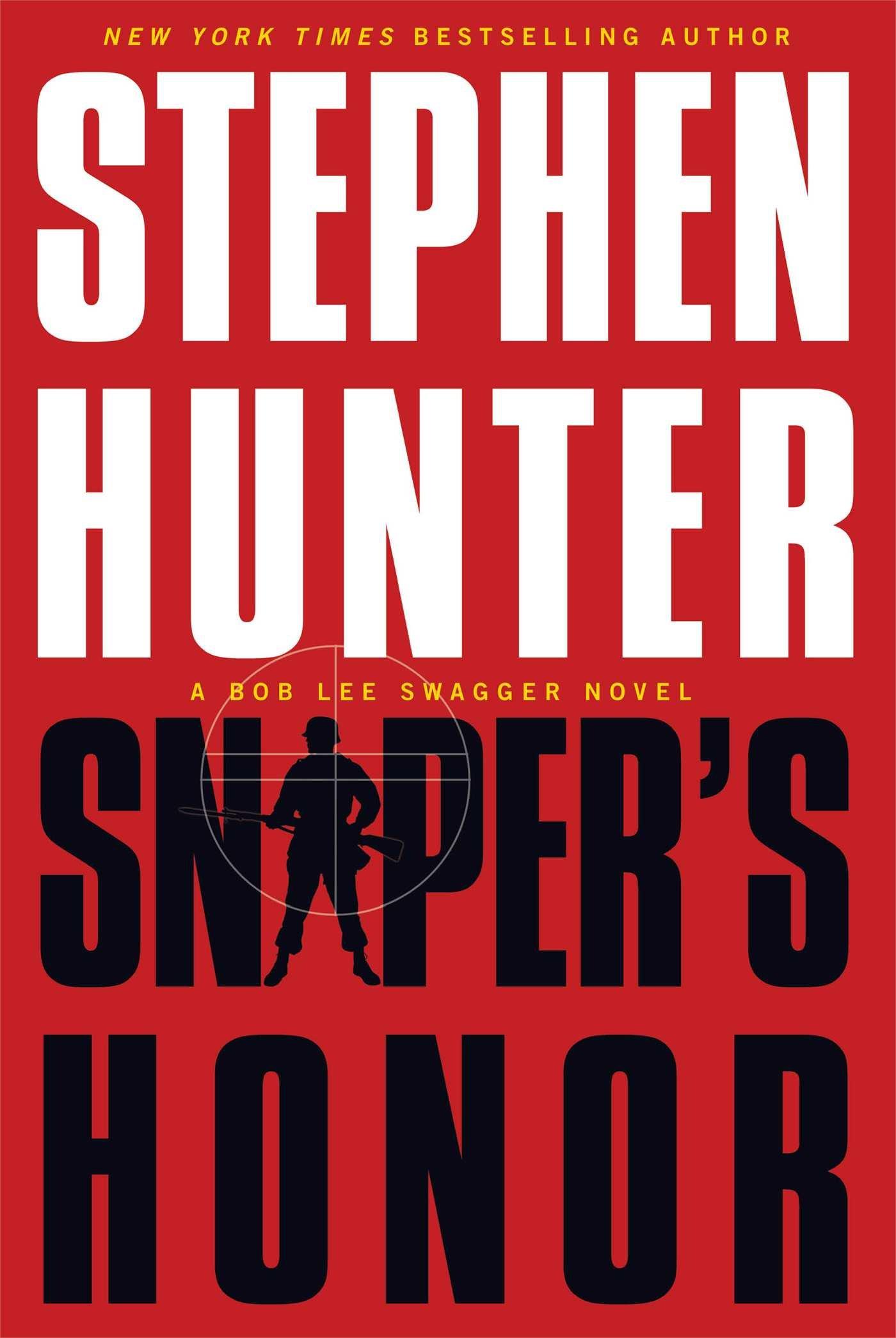 Sniper's Honor (Bob Lee Swagger Novels): Amazon.co.uk: Stephen Hunter:  9781451640212: Books