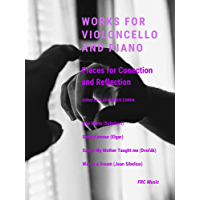 Works for Violoncello and Piano: Pieces for Conection and Reflection (Chamber Music Book 1) (English Edition)