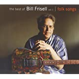 Best Of Bill Frisell /Vol.1 : Folk Songs