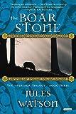 The Boar Stone: The Dalriada Trilogy, Book Three