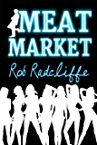 MEAT MARKET (The Meat Market series Book 1) (English Edition)