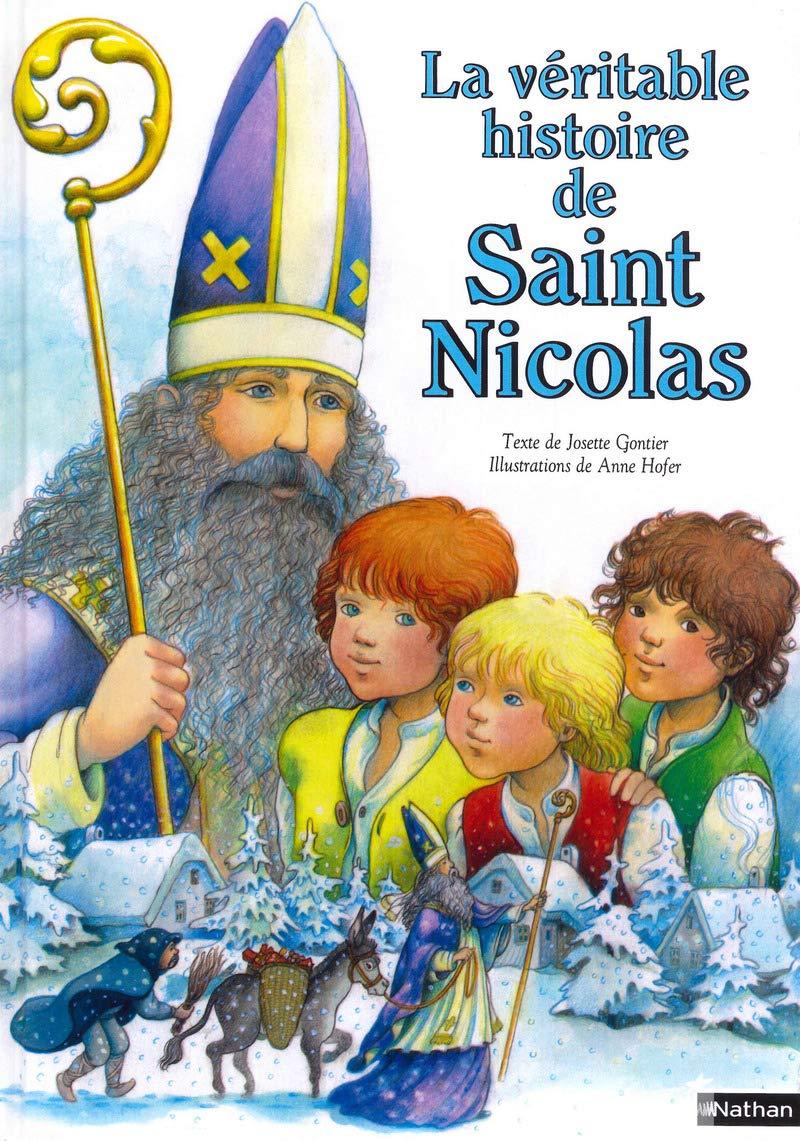 La Véritable Histoire De Saint Nicolas Religieux French Edition Gontier Josette Hofer Anne 9782092403068 Amazon Com Books