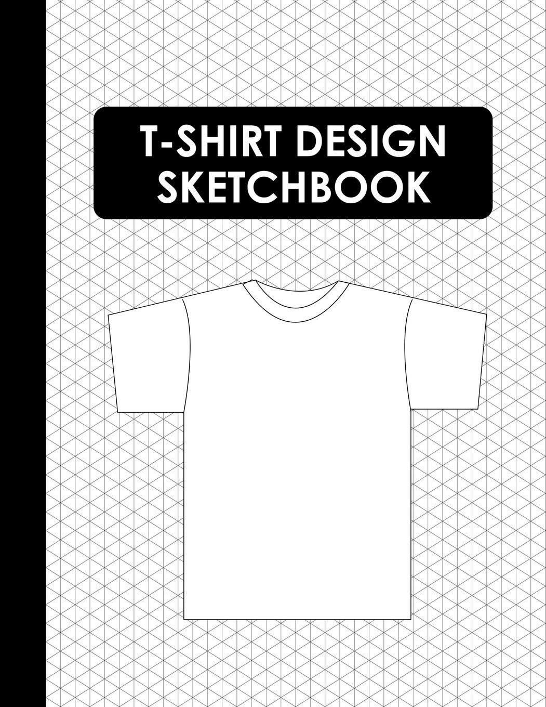 T Shirt Design Sketchbook Blank T Shirt Templates for Apparel ...