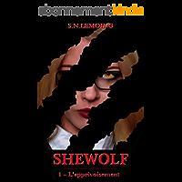 SHEWOLF - Tome 1 : L'apprivoisement