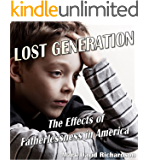 Lost Generation: The Effects of Fatherlessness in America