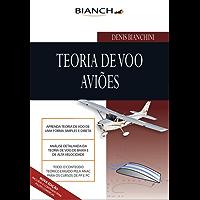 Teoria de Voo Aviões - Piloto Privado e Comercial: Tudo para Piloto Privado e Comercial