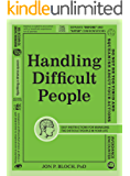 Handling Difficult People: Easy Instructions for Managing the Difficult People in Your Life (English Edition)