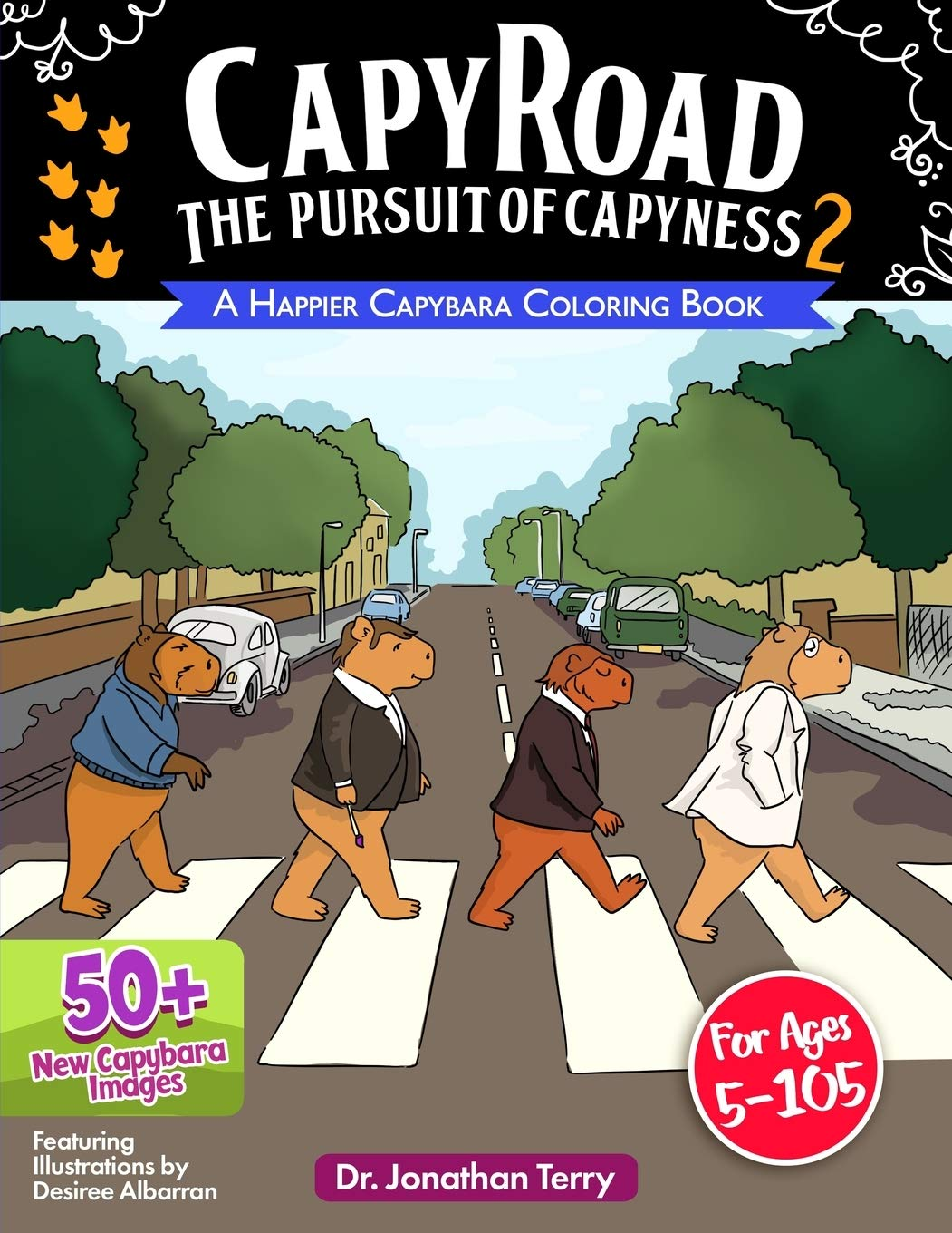 CAPY ROAD – The Pursuit of Capyness 2: A Happier Capybara Coloring Book: Adult Coloring Book, Children's Coloring Book, For Ages 5 – 105