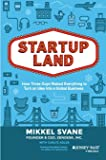 Startup Land: How Three Guys Risked Everything to Turn an Idea into a Global Business