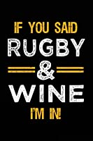 If You Said Rugby & Wine I'm In: Blank Lined