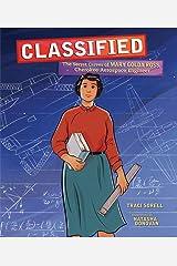 Classified: The Secret Career of Mary Golda Ross, Cherokee Aerospace Engineer Hardcover