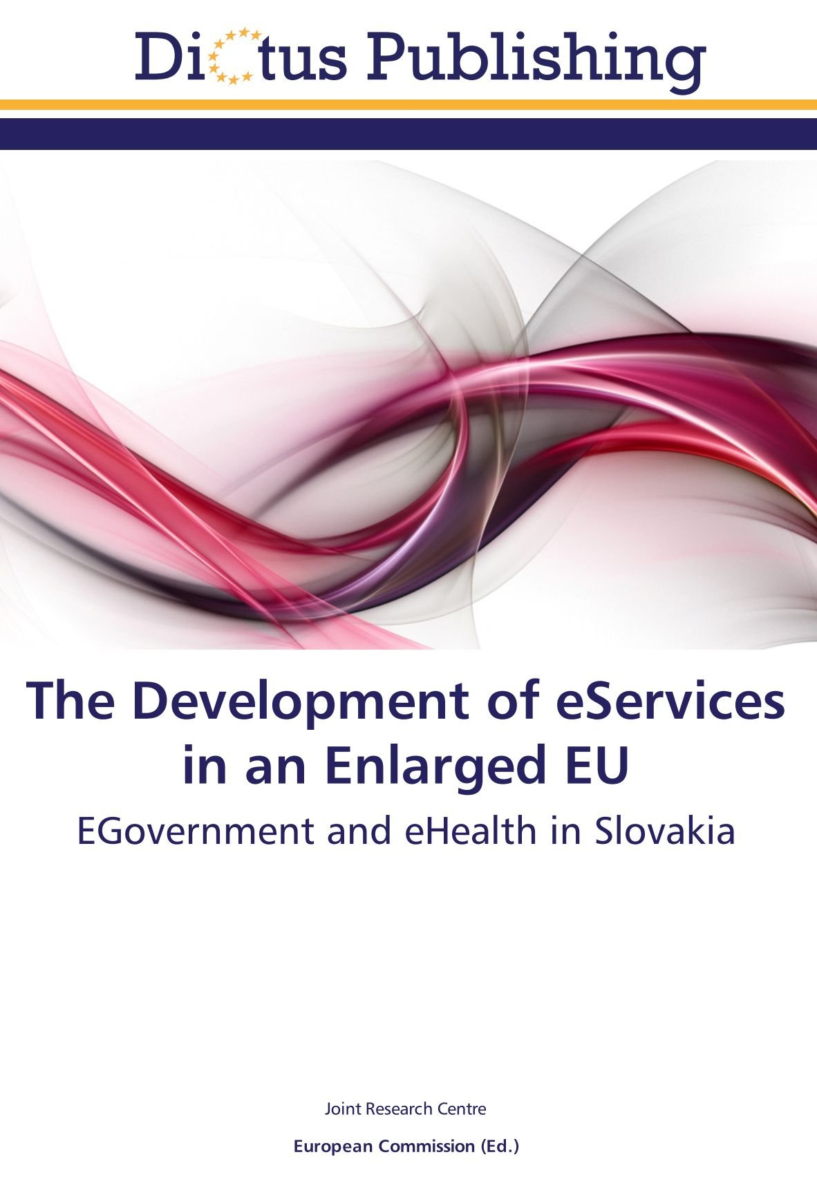 The Development of eServices in an Enlarged EU: EGovernment and eHealth in Slovakia PDF