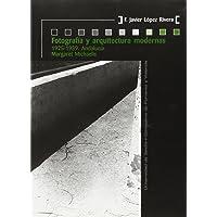 Fotografía y arquitectura modernas: 1925-1939. Andalucía. Margaret Michaelis: