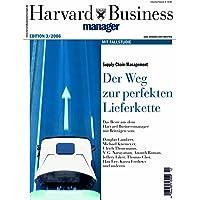 Harvard Business Manager Edition 3/2006: Supply-Chain-Management: Der Weg zur perfekten Lieferkette