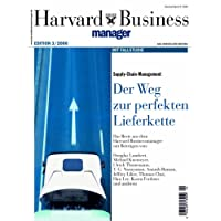 Harvard Business Manager Edition 3/2006: Supply-Chain-Management: Der Weg zur perfekten Lieferkette