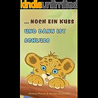 Kinderbuch: ... noch ein Kuss und dann ist Schluss: Gute-Nacht-Geschichten (German Edition)