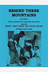 BEHIND THESE MOUNTAINS, VOLUME II: GOD'S COUNTRY IN THE UNITED STATES OF AMERICA Kindle Edition