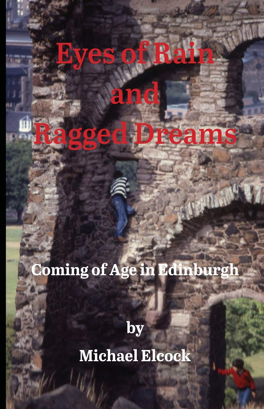 Eyes of Rain and Ragged Dreams: Coming of Age in Edinburgh: Michael