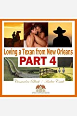 Loving a Texan from New Orleans, PART 4: Multicultural Romance / BWWM Romance Kindle Edition