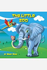 Kids Books: The Little Zoo: Zoo Animals - Cute Animals - Animal Books - Zoo Book - Animal Book - Wild Animals - Zoo Books - Animals Book - Books Animals ... Facts -Small Animal Book -The Zoo Book Kindle Edition