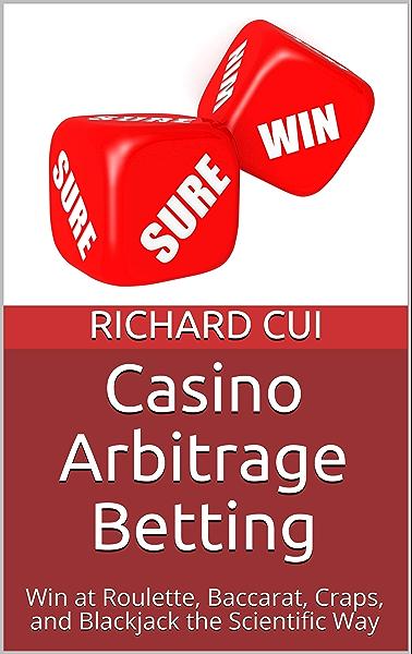 Amazon Com Casino Arbitrage Betting Win At Roulette Baccarat