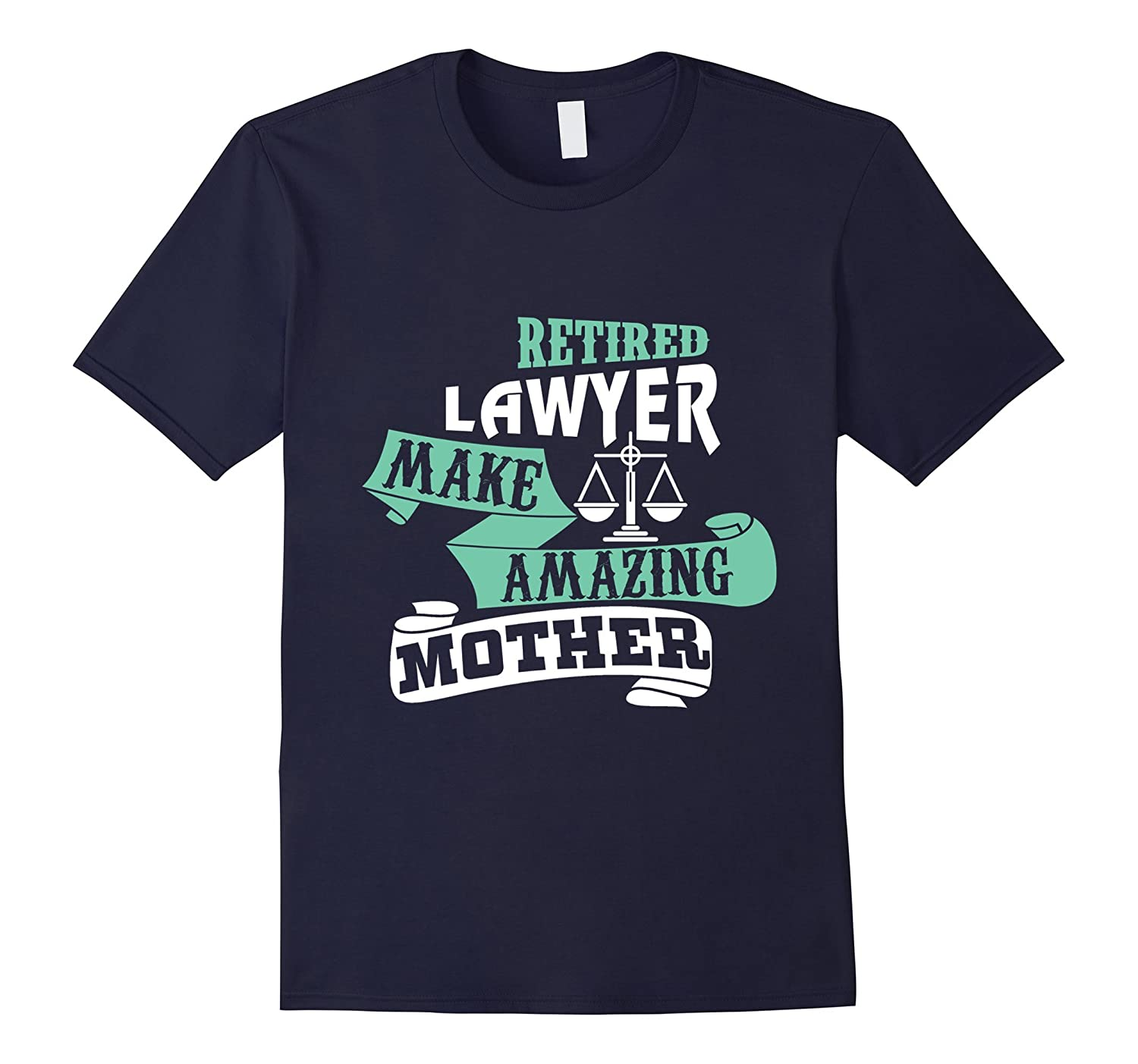 Mom is a Retired Lawyer - Family T shirts for Lawyer Mother-TH