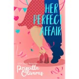 Her Perfect Affair: A Feel-Good Multicultural Romance (Matched to Perfection Book 2)