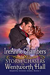 Storm Chasers of Wentworth Hall: A Sweet & Clean Regency (Majestic Estates Series: Book 1) Kindle Edition