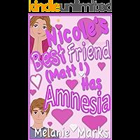 Nicole's Best Friend (Matt) Has Amnesia