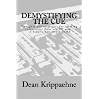 Demystifying The Cue: Thoughts and strategies for creating competitive Film and TV music in today's new media world book cover