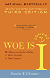 Woe Is I: The Grammarphobe's Guide to Better English in Plain English(Third Edition)