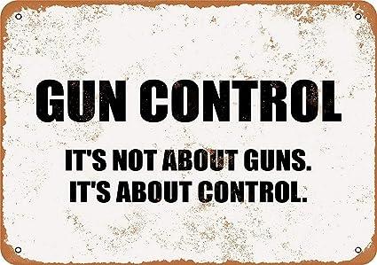 Amazon com: YFULL 8 x 12 Metal Sign - Gun Control It's NOT