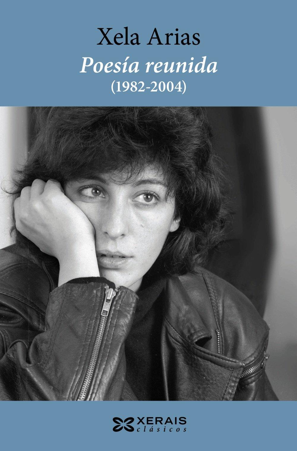 Poesía reunida (1982-2004). Xela Arias: Amazon.es: Arias, Xela, Nogueira  Pereira, María Xesús: Libros