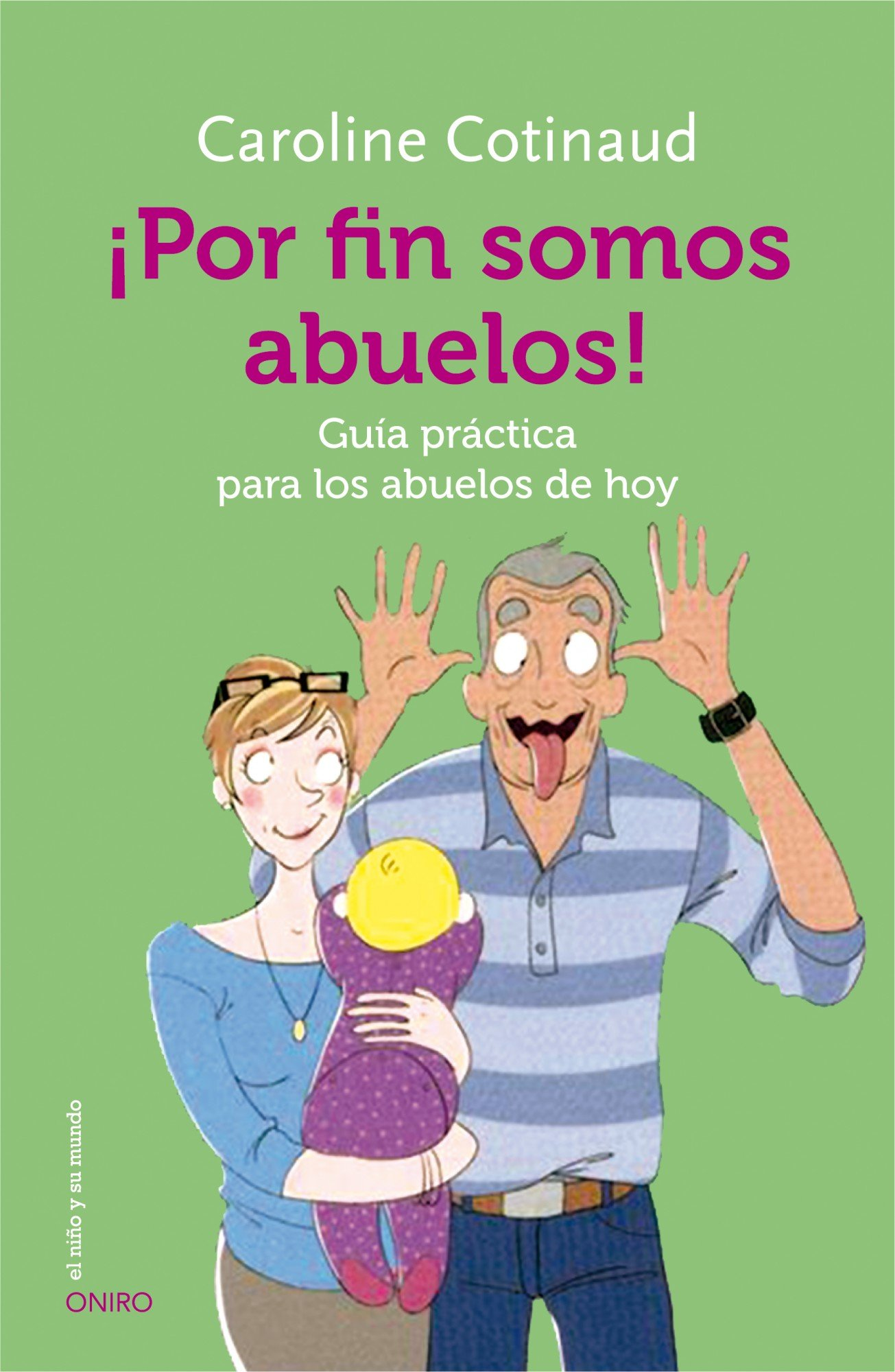 Por Fin Somos Abuelos Guía Práctica Para Los Abuelos De Hoy El