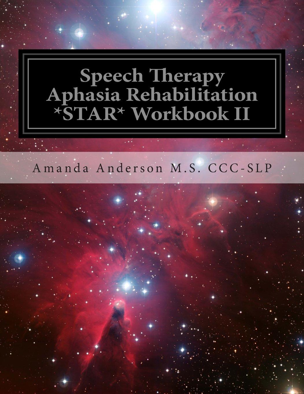 Workbooks speech therapy workbooks : 2: Speech Therapy Aphasia Rehabilitation *STAR* Workbook II ...