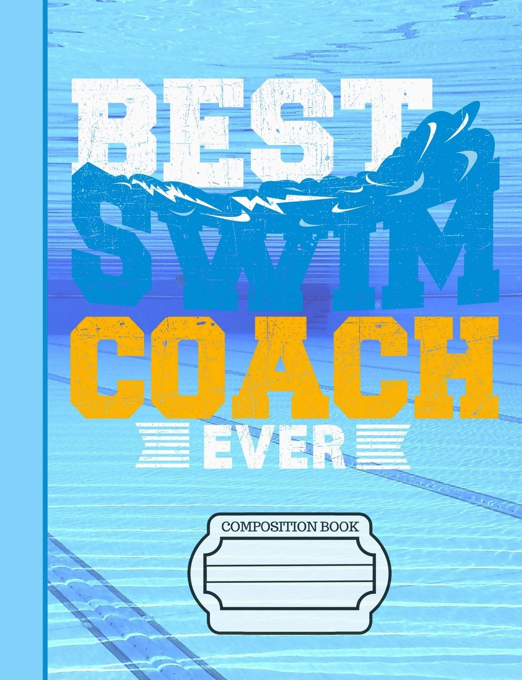 """Download Best Swim Coach Ever Composition Notebook: Journal for School Teachers Students Offices - College Ruled, 200 Pages (7.44"""" x 9.69"""") pdf"""