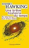 Une Breve Histoire Du Temps, Du Big Bang Aux Trous Noirs